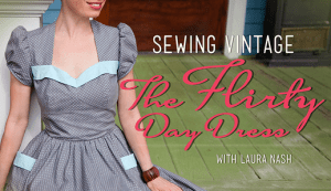 Sewing Vintage The Flirty Day Dress